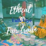 Etical&Fair trade talk live